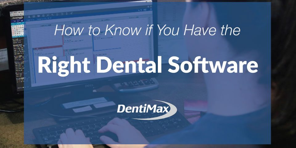 How to know if you have the right dental software