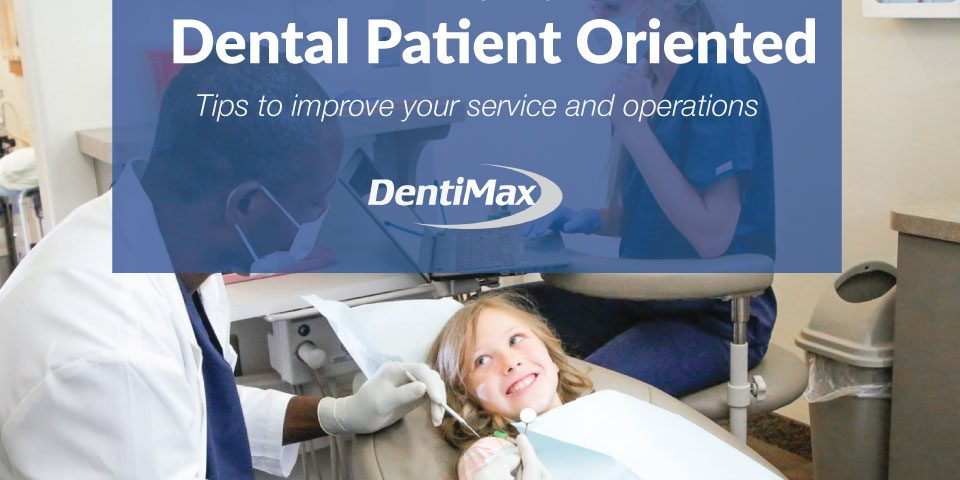 Making your practice dental patient oriented