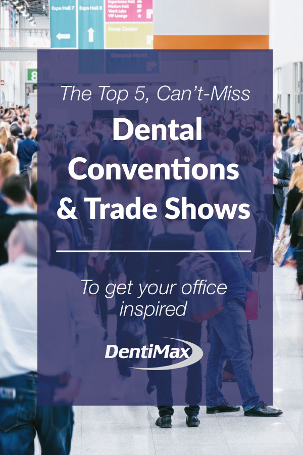 The Top 5 Can't Miss Dental Conventions & Dental Tradeshows Header Graphic
