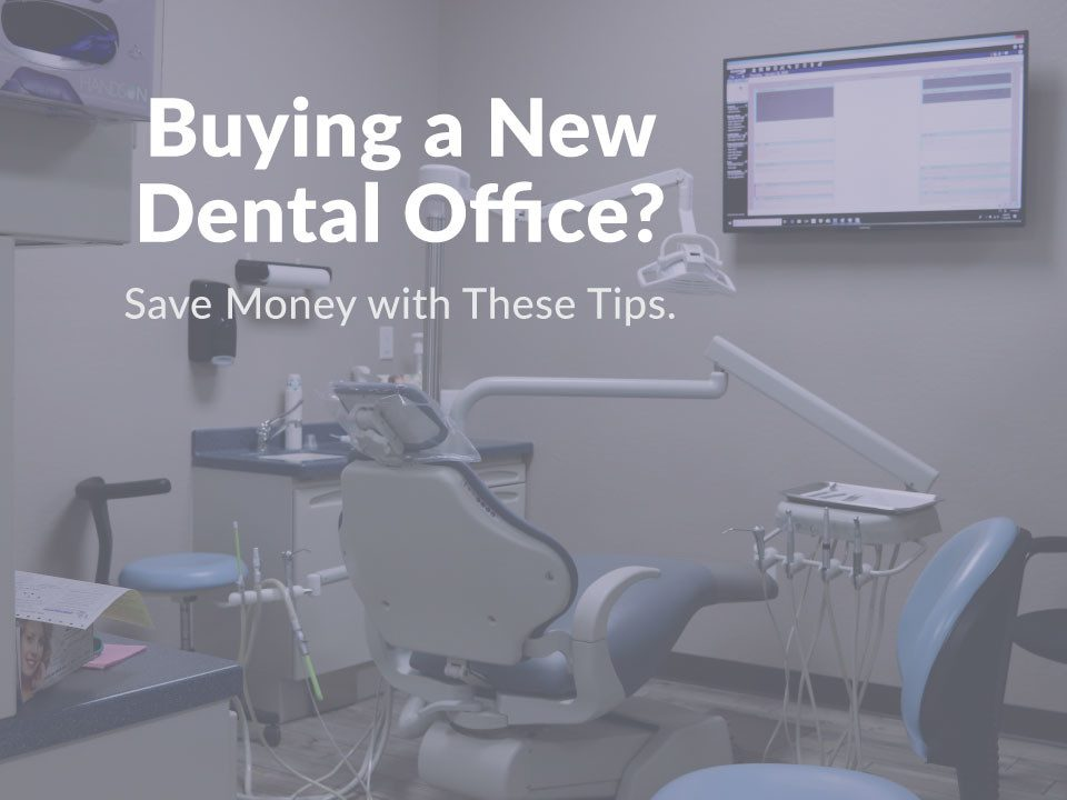 Building a New Dental Office? Save Money with these Tips.